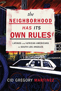 The Neighborhood Has Its Own Rules: Latinos and African Americans in South Los Angeles