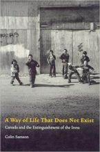 Cover of A Way of Life that Does Not Exist: Canada and the Extinguishment of the Inu
