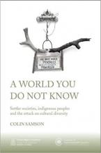 Cover of A World You Do Not Know: Settler Societies, Indigenous Peoples and the Attack on Cultural Diversity