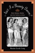Cover of Ain't I a Beauty Queen?: Black Women, Beauty, and the Politics of Race