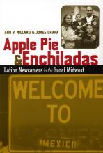 Cover of Apple Pie & Enchiladas: Latin Newcomers in the Rural Midwest