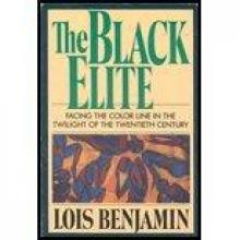 Cover of Black Elite: Facing the Color Line in the Twilight of the Twentieth Century; First Edition