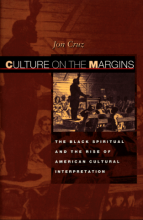 Cover of Culture on the Margins: The Black Spiritual and the Rise of American Cultural Interpretations