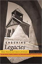 Cover of Enduring Legacies: Ethnic Histories and Cultures of Colorado
