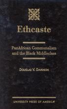 Cover of Ethcaste: PanAfrican Communalism and the Black Middleclass