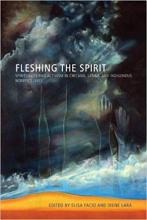 Cover of Fleshing the Spirit: Spirituality and Activism in Chicana, Latina, and Indigenous Women's Lives