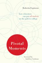 Cover of Pivotal Moments: How Educators Can Put All Students on the Path to College