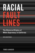 Cover of Racial Fault Lines: The Historical Origins of White Supremacy in California