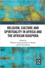 Cover of Religion, Culture and Spirituality in Africa and the African Diaspora