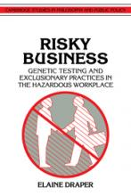 Cover of Risky Business: Genetic Testing and Exclusionary Practices in the Hazardous Workplace