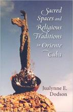 Cover of Sacred Spaces and Religious Traditions in Oriente Cuba