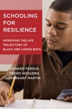 Cover of Schooling for Resilience: Improving the Life Trajectory of Black and Latino Boys