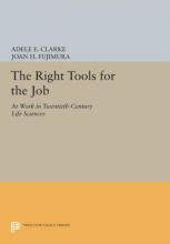 Cover of The Right Tools for the Job: At Work in Twentieth Century Life Sciences