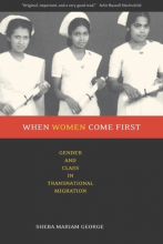 Cover of When Women Come First: Gender and Class in Transnational Migration