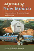 Cover of Expressing New Mexico: Nuevomecicano Creativity, Ritual, and Memory