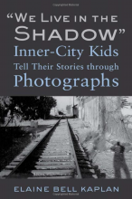 "Cover of ""We Live in the Shadow"": Inner-City Kids Tell Their Stories through Photographs"