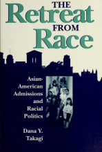 Cover of The Retreat from Race: Asian-American Admissions and Racial Politics