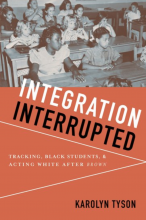 Cover of Integration Interrupted: Tracking, Black Students, & Acting White After Brown