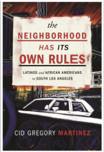 Cover of The Neighborhood Has Its Own Rules: Latinos and African Americans in South Los Angeles