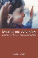 Cover of Longing and Belonging: Parents, Children, and Consumer Culture