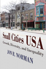 Cover of Small Cities USA: Growth, Diversity, and Inequality