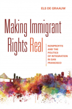 Cover of Making Immigrant Rights Real: Nonprofits and the Politics of Integration in San Francisco