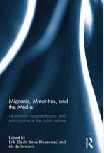 Cover of Migrants, Minorities, and the Media: Information, Representations, and Participation in the Public Sphere