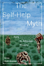 Cover of The Self-Help Myth: How Philanthropy Fails to Alleviate Poverty