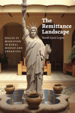 Cover of The Remittance Landscape: Spaces of Migration in Rural Mexico and Urban USA