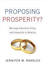 Cover of Proposing Prosperity: Marriage Education Policy and Inequality in America