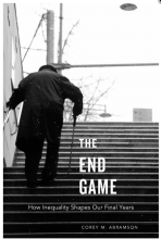 Cover of The End Game: How Inequality Shapes Our Final Years