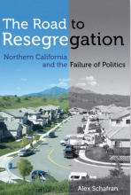 The Road to Resegregation Northern California and the Failure of Politics