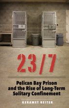 Cover of 23/7: Pelican Bay Prison and the Rise of Long Term Solitary
