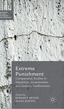 Cover of Extreme Punishment: Comparative Studies in Detention, Incarceration and Solitary Confinement