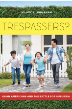 Cover of Trespassers? Asian Americans and the Battle for Suburbia