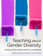 Cover of Teaching about Gender Diversity: Teacher-Tested Lesson Plans for K-12 Classrooms