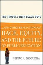 Cover of The Trouble With Black Boys: ...And Other Reflections on Race, Equity, and the Future of Public Education