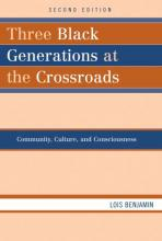 Cover of Three Black Generations at the Crossroads: Community, Culture, and Consciousness