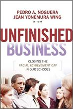 Cover of Unfinished Business: Closing the Racial Achievement Gap in our Schools