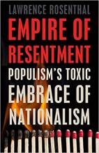 Cover of Empire of Resentment: Populism's Toxic Embrace of Nationalism